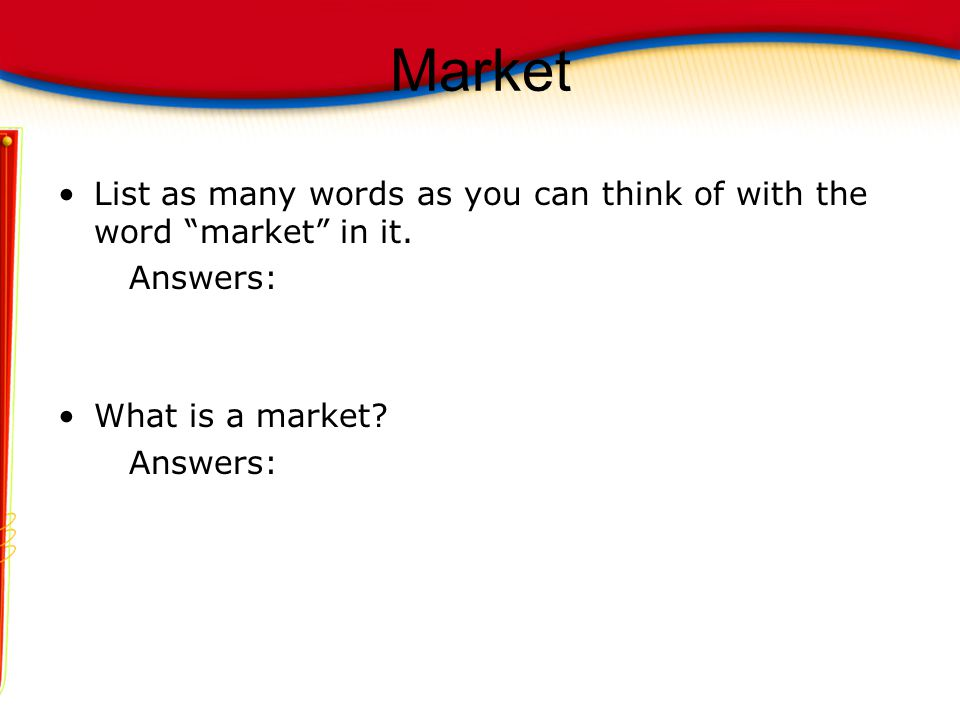 Market List as many words as you can think of with the word market in it.