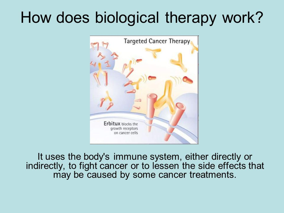 How does biological therapy work