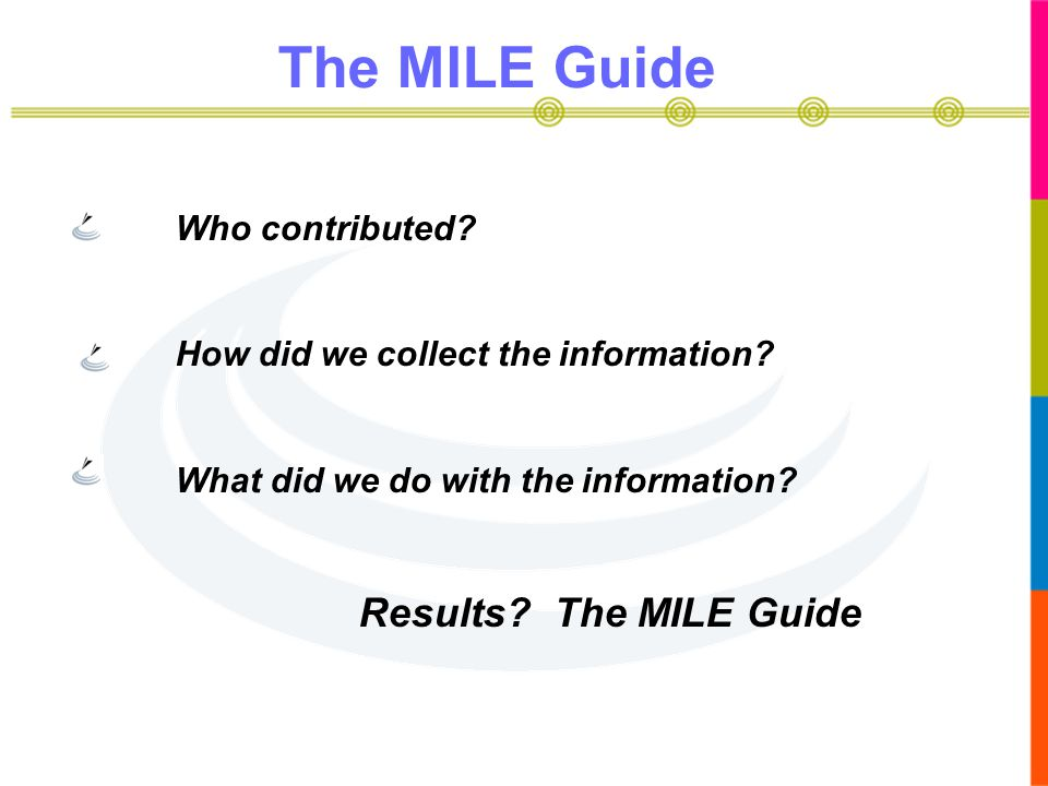 The MILE Guide Results The MILE Guide Who contributed