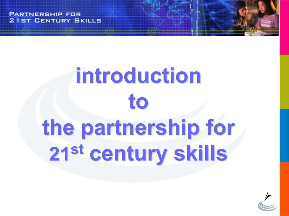 introduction to the partnership for 21st century skills