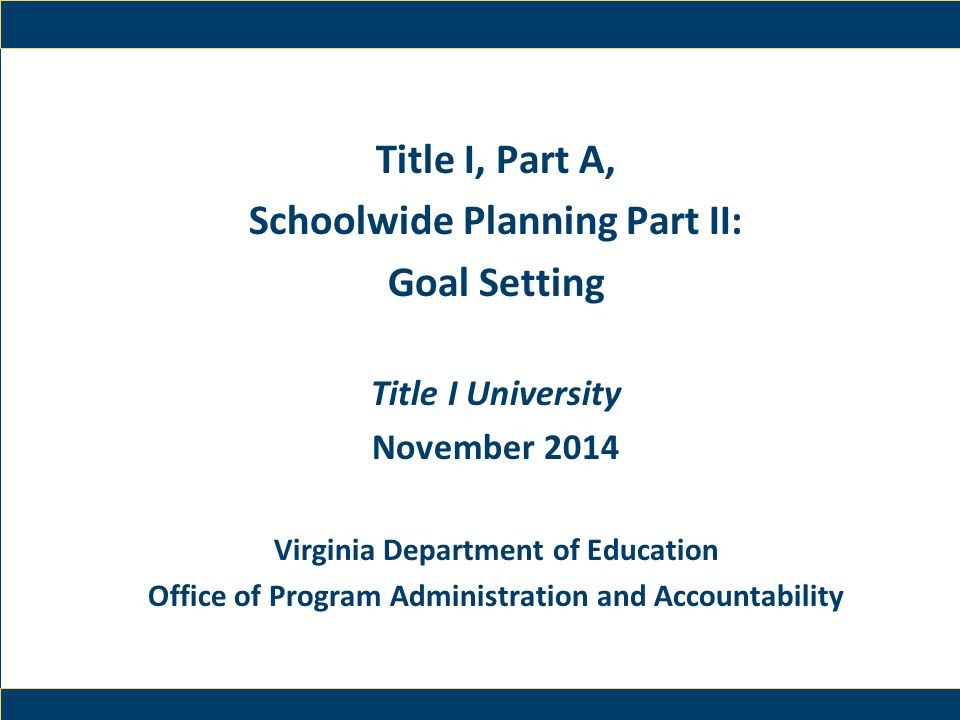 Title I, Part A, Schoolwide Planning Part II: Goal Setting