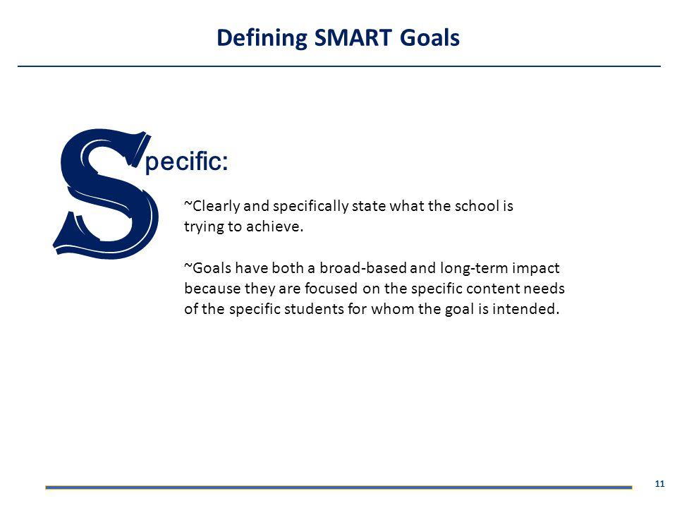 S Defining SMART Goals pecific: