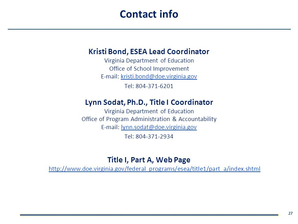 Contact info Kristi Bond, ESEA Lead Coordinator. Virginia Department of Education. Office of School Improvement.