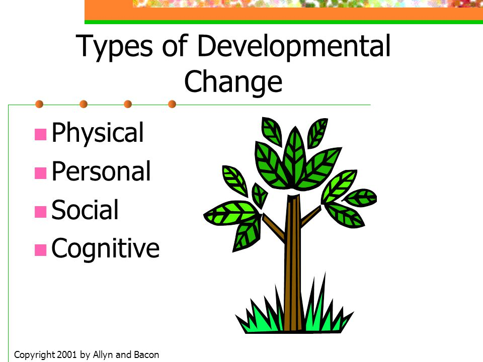 Types of Developmental Change
