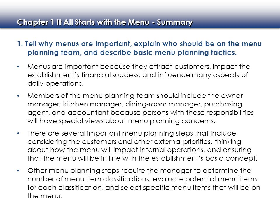 1. Tell why menus are important, explain who should be on the menu planning team, and describe basic menu planning tactics.