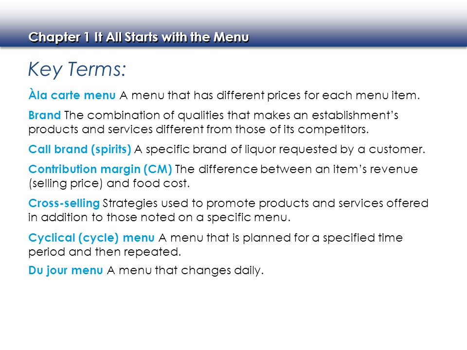Key Terms: Àla carte menu A menu that has different prices for each menu item.