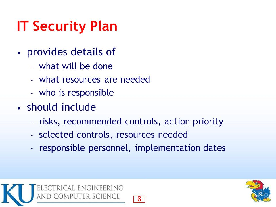 IT Security Plan provides details of should include what will be done