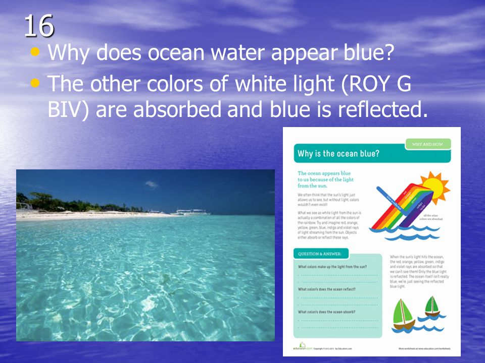 16 Why does ocean water appear blue