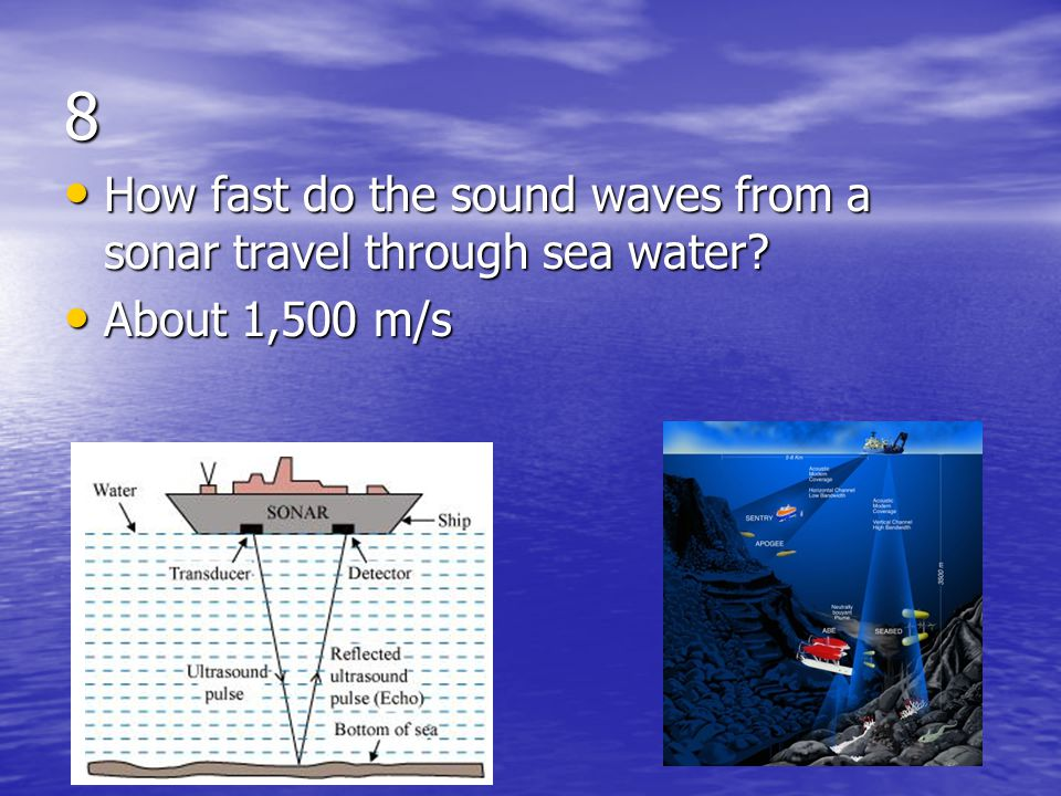 8 How fast do the sound waves from a sonar travel through sea water