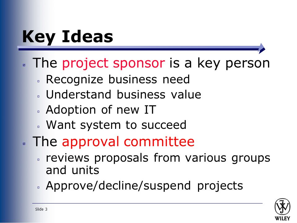 Key Ideas The project sponsor is a key person The approval committee