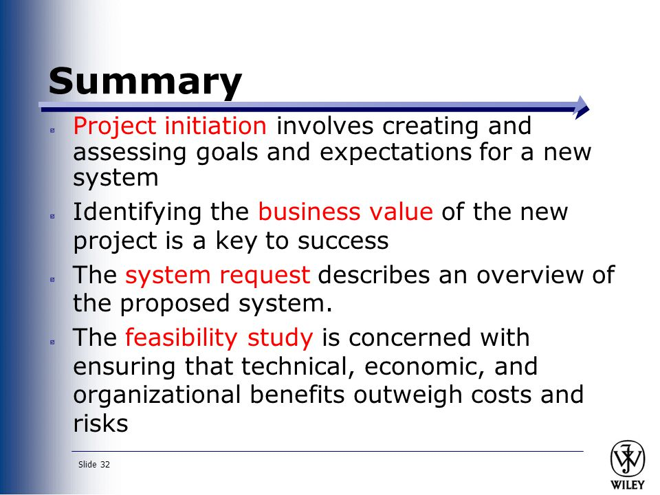 Summary Project initiation involves creating and assessing goals and expectations for a new system.