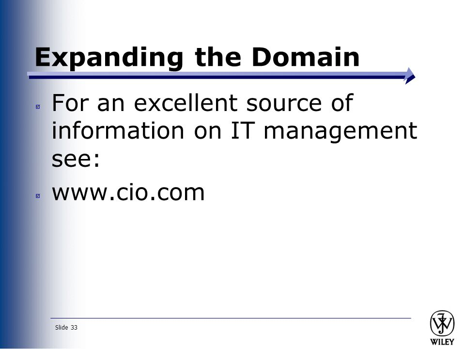 Expanding the Domain For an excellent source of information on IT management see: