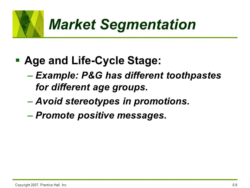 Market Segmentation Age and Life-Cycle Stage: