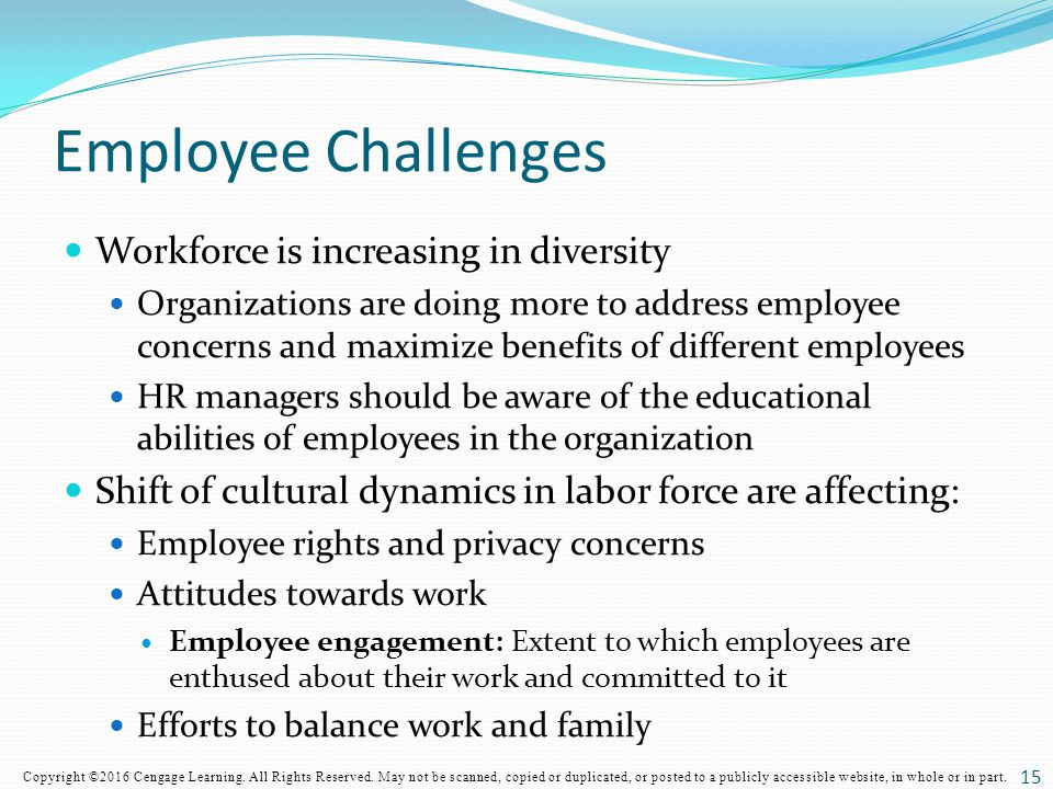 Employee Challenges Workforce is increasing in diversity