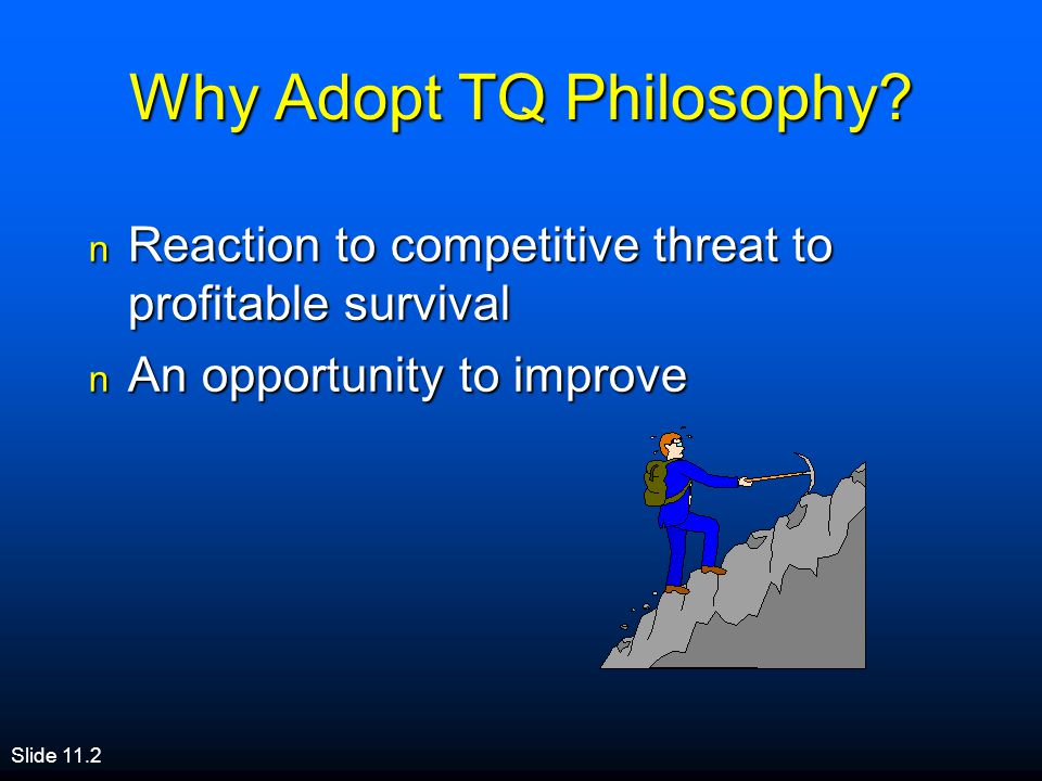 Why Adopt TQ Philosophy