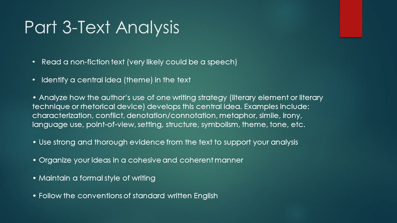 Part 3-Text Analysis Read a non-fiction text (very likely could be a speech) Identify a central idea (theme) in the text.