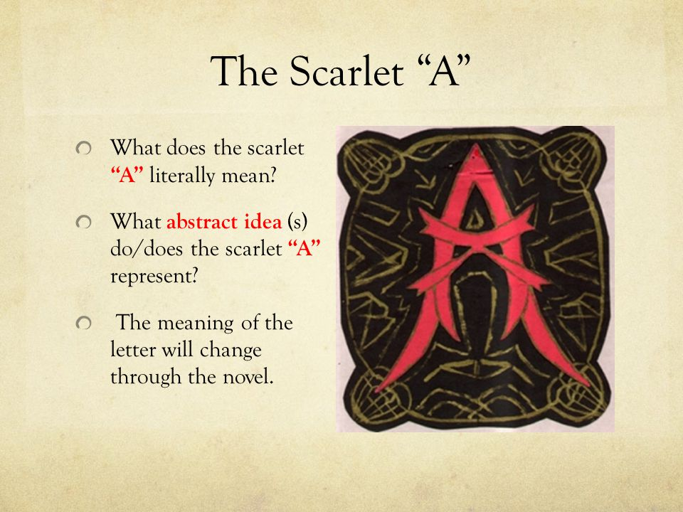 what does the scarlet letter mean by nathaniel hawthorne ppt 25526 | The Scarlet A What does the scarlet A literally mean