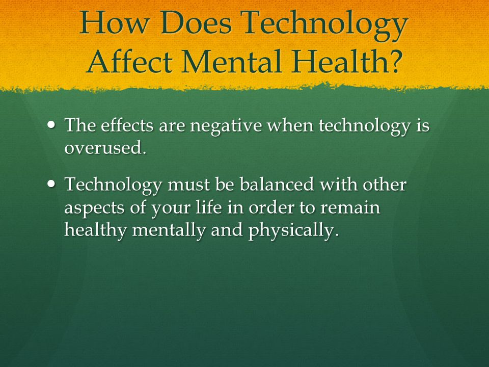 The Effects of Technology on Mental / Physical Health - ppt