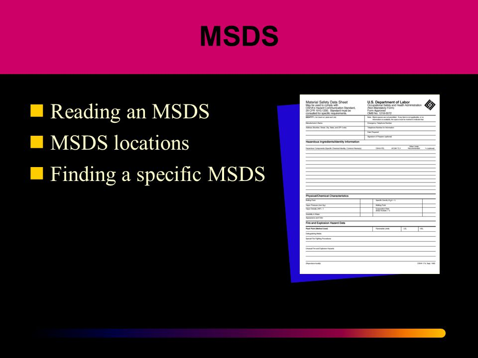 MSDS Reading an MSDS MSDS locations Finding a specific MSDS