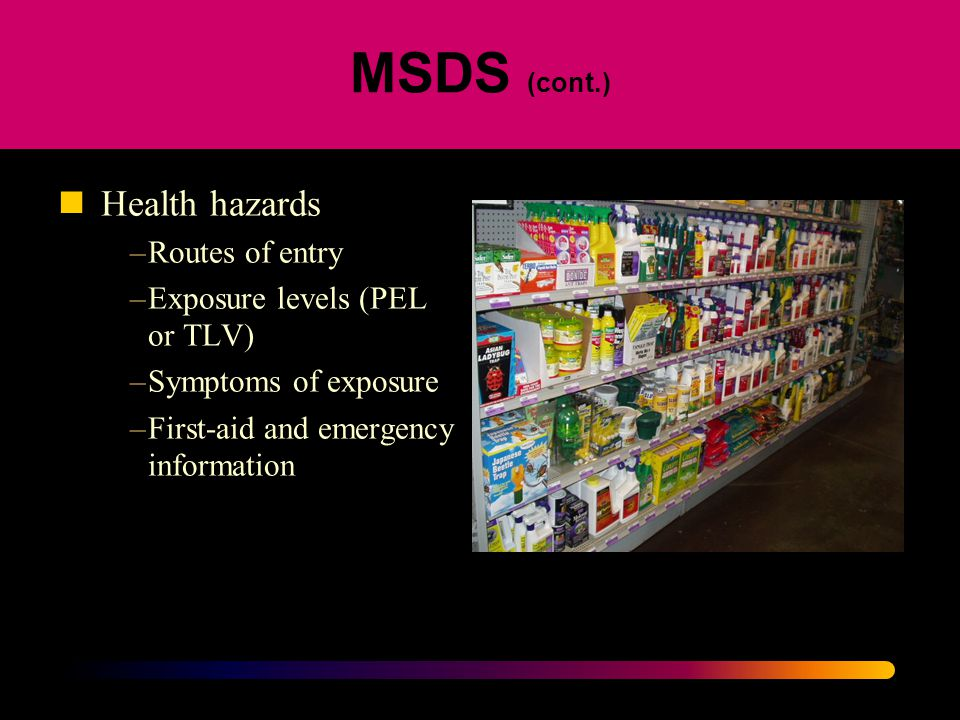 MSDS (cont.) Health hazards Routes of entry