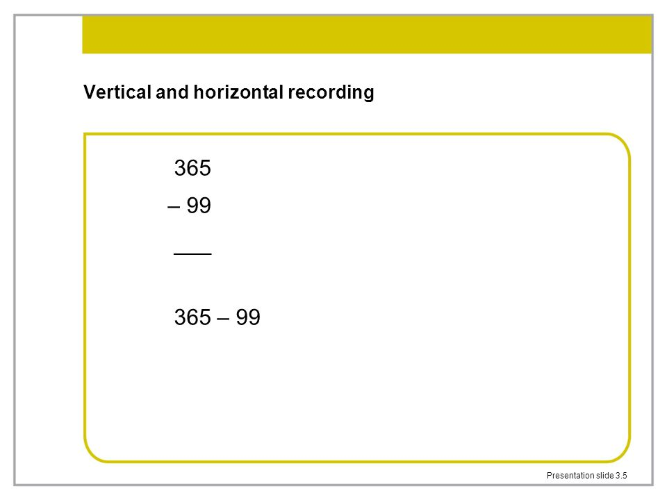 Vertical and horizontal recording