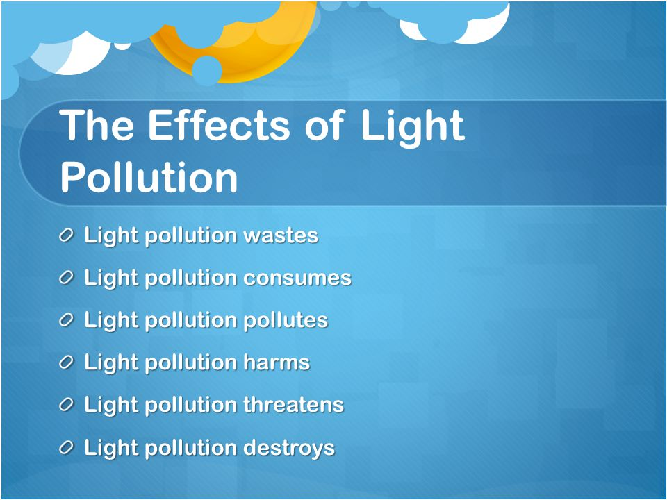 Light Pollution by L and J Nicoloro  - ppt download