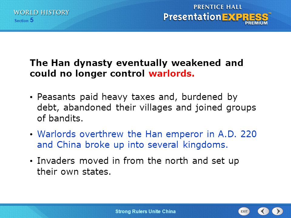 The Han dynasty eventually weakened and could no longer control warlords.