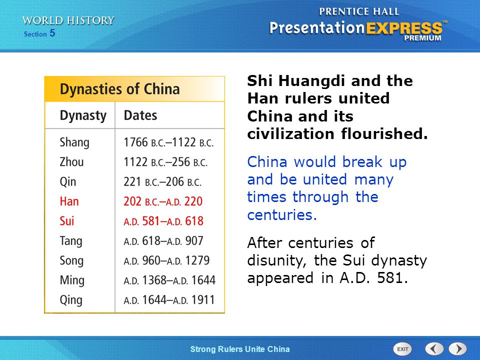 Shi Huangdi and the Han rulers united China and its civilization flourished.
