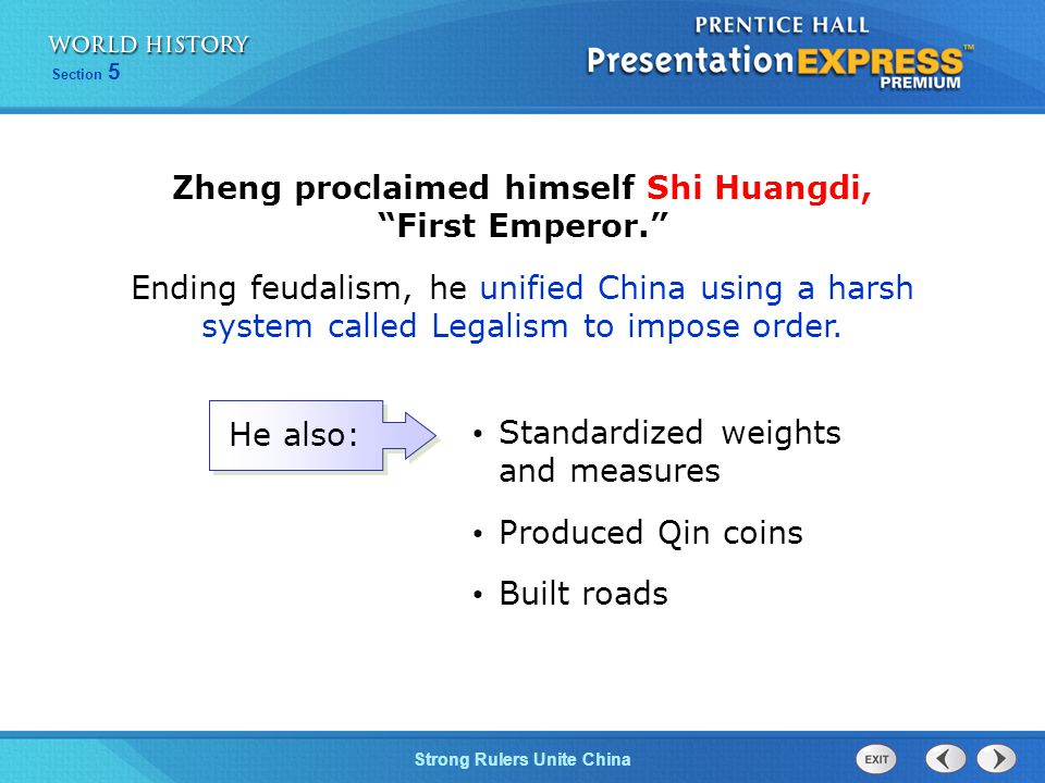 Zheng proclaimed himself Shi Huangdi, First Emperor.