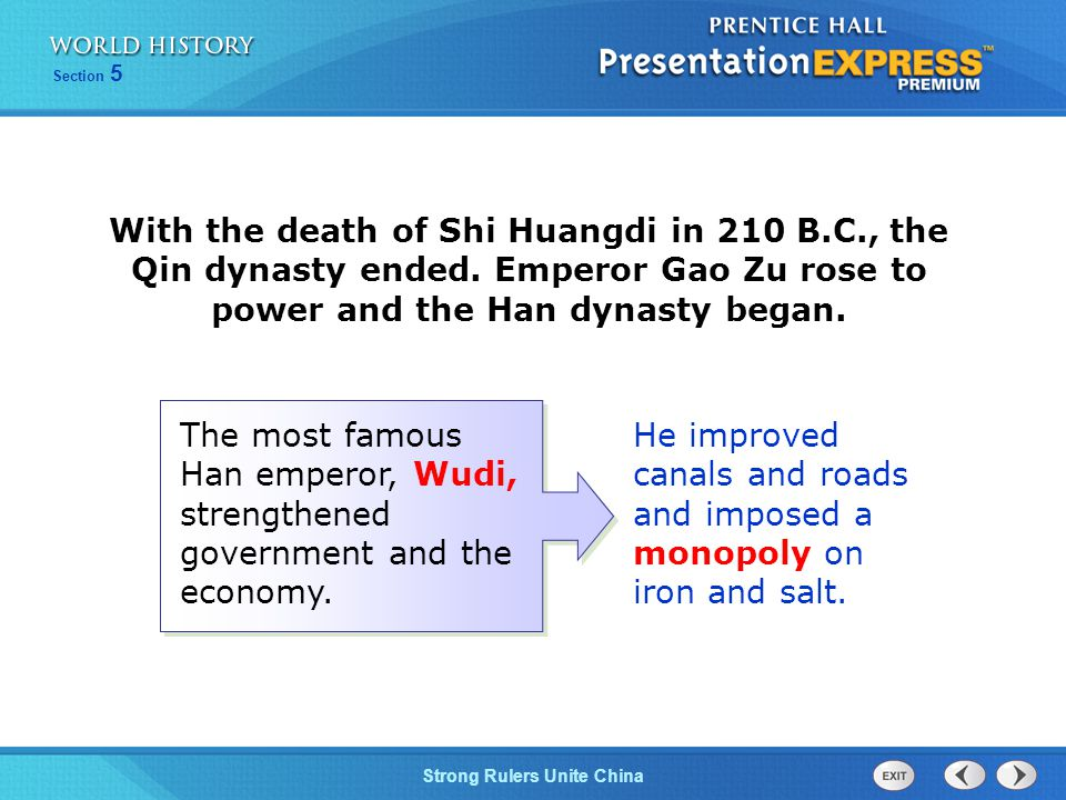 With the death of Shi Huangdi in 210 B. C. , the Qin dynasty ended