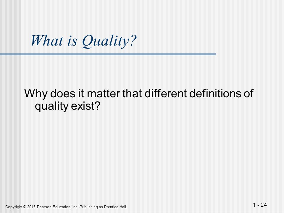 What is Quality Why does it matter that different definitions of quality exist