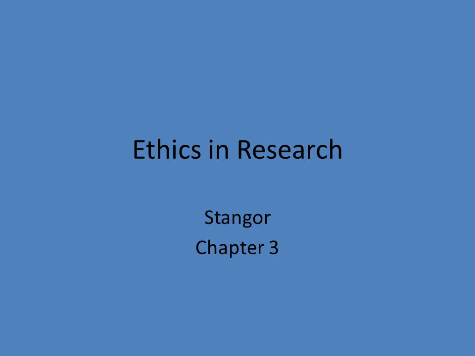 Ethics in Research Stangor Chapter 3