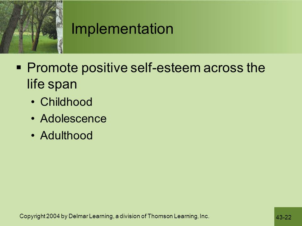 Implementation Promote positive self-esteem across the life span