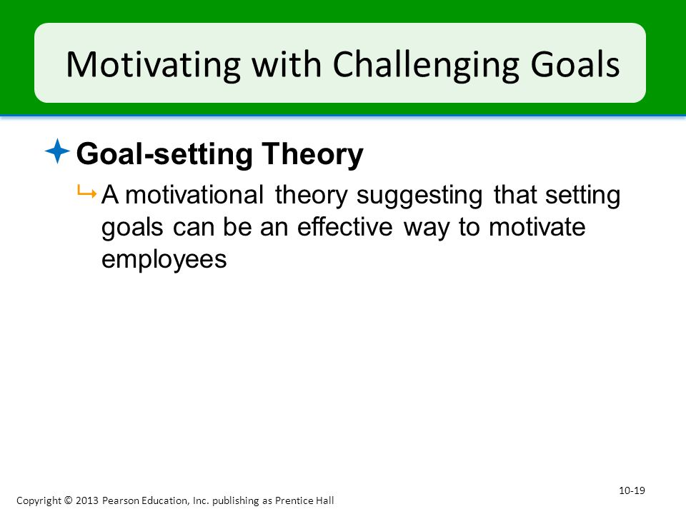Motivating with Challenging Goals