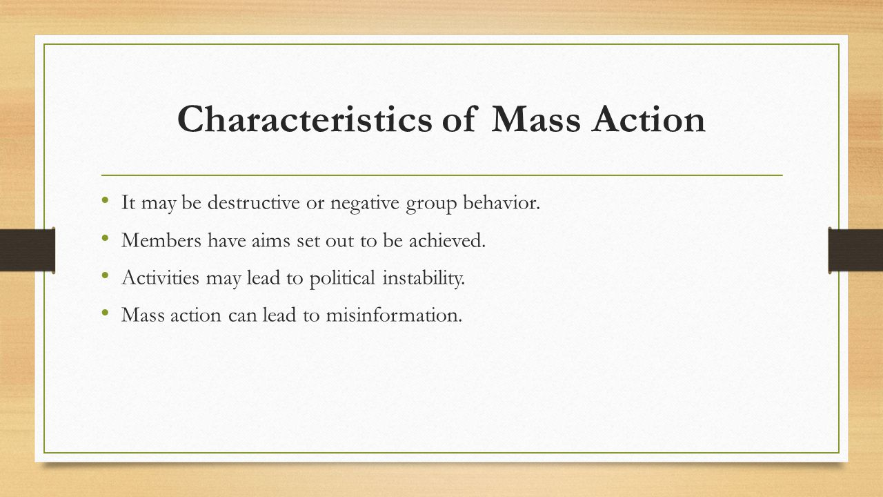 Characteristics of Mass Action
