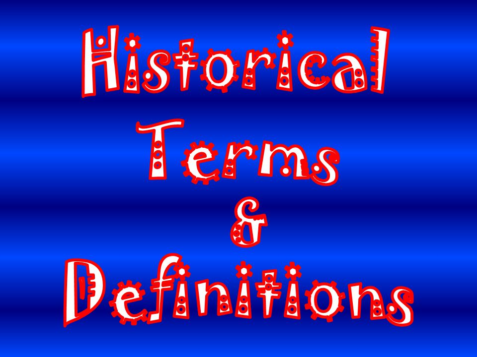 Historical Terms & Definitions