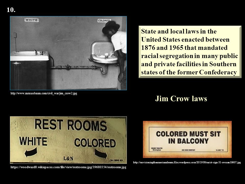 Jim Crow laws 10. State and local laws in the