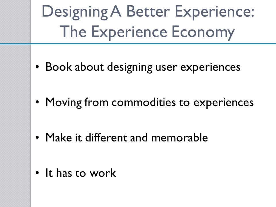 Designing A Better Experience: The Experience Economy