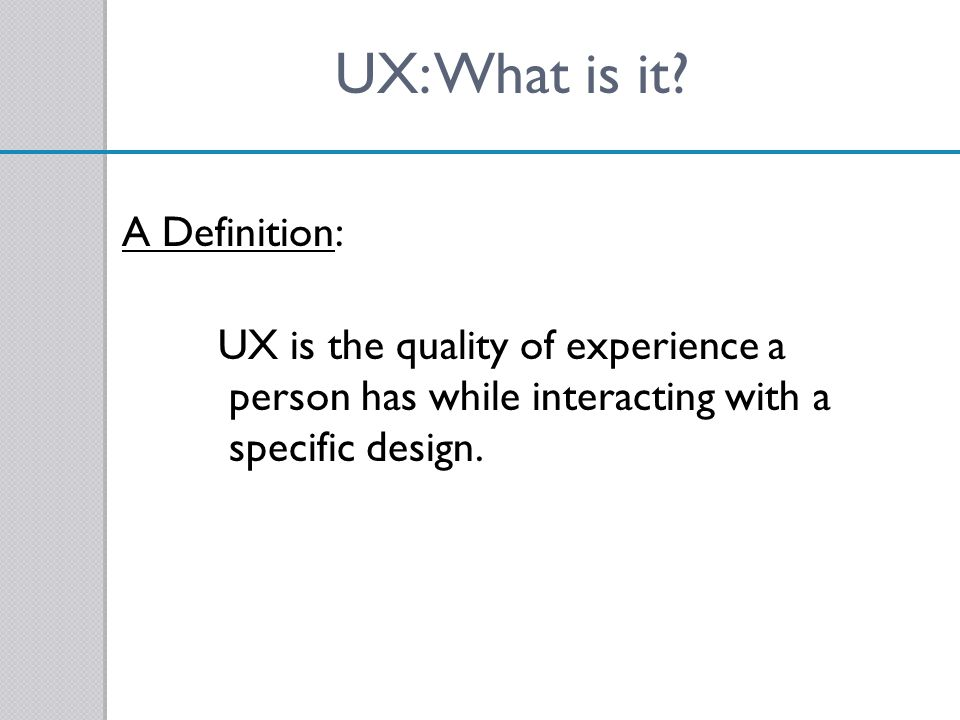UX: What is it A Definition: