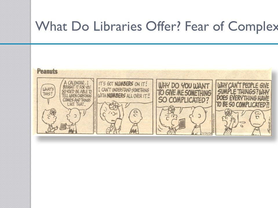 What Do Libraries Offer Fear of Complexity