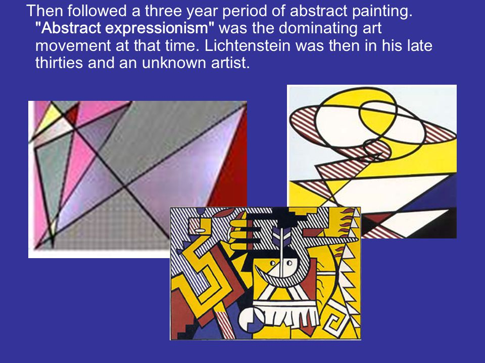 Then followed a three year period of abstract painting