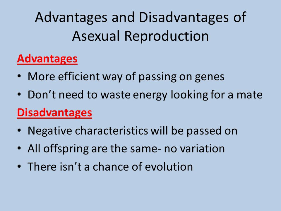 Asexual reproduction plants disadvantages of human