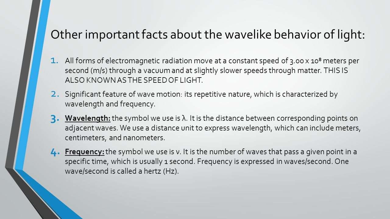 Other important facts about the wavelike behavior of light: