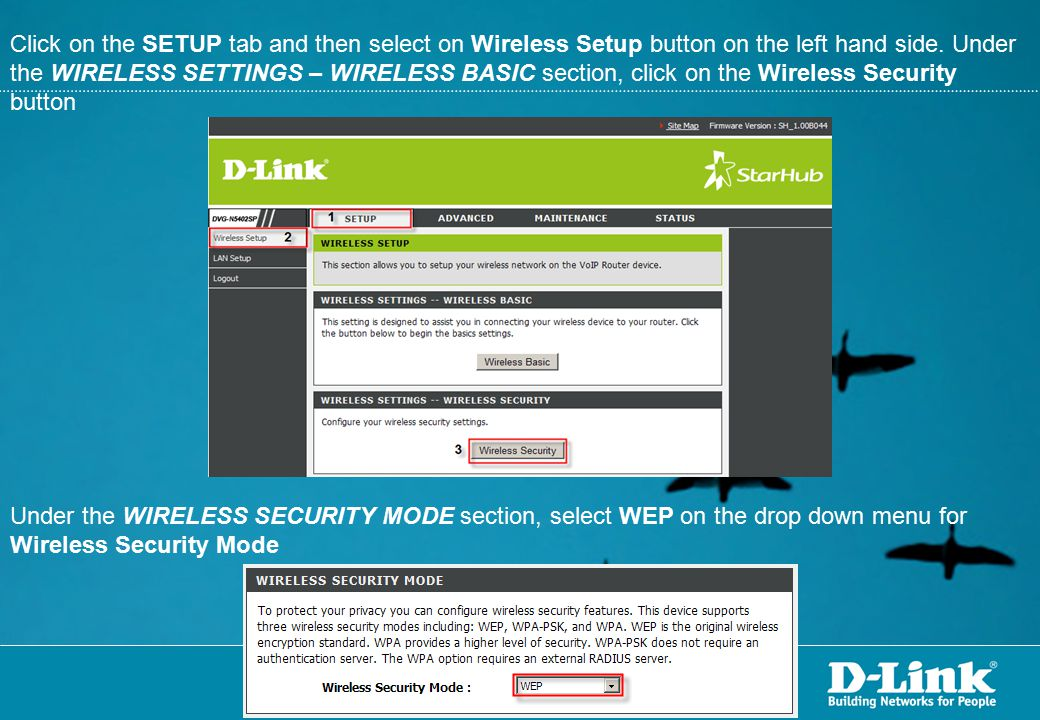 Click on the SETUP tab and then select on Wireless Setup button on the left hand side. Under the WIRELESS SETTINGS – WIRELESS BASIC section, click on the Wireless Security button
