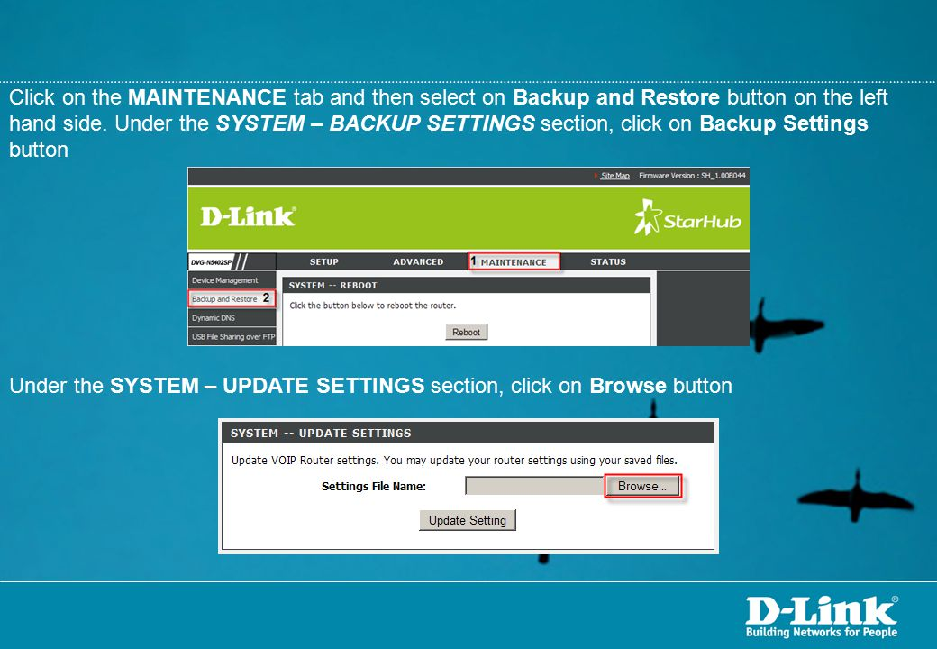 Click on the MAINTENANCE tab and then select on Backup and Restore button on the left hand side. Under the SYSTEM – BACKUP SETTINGS section, click on Backup Settings button