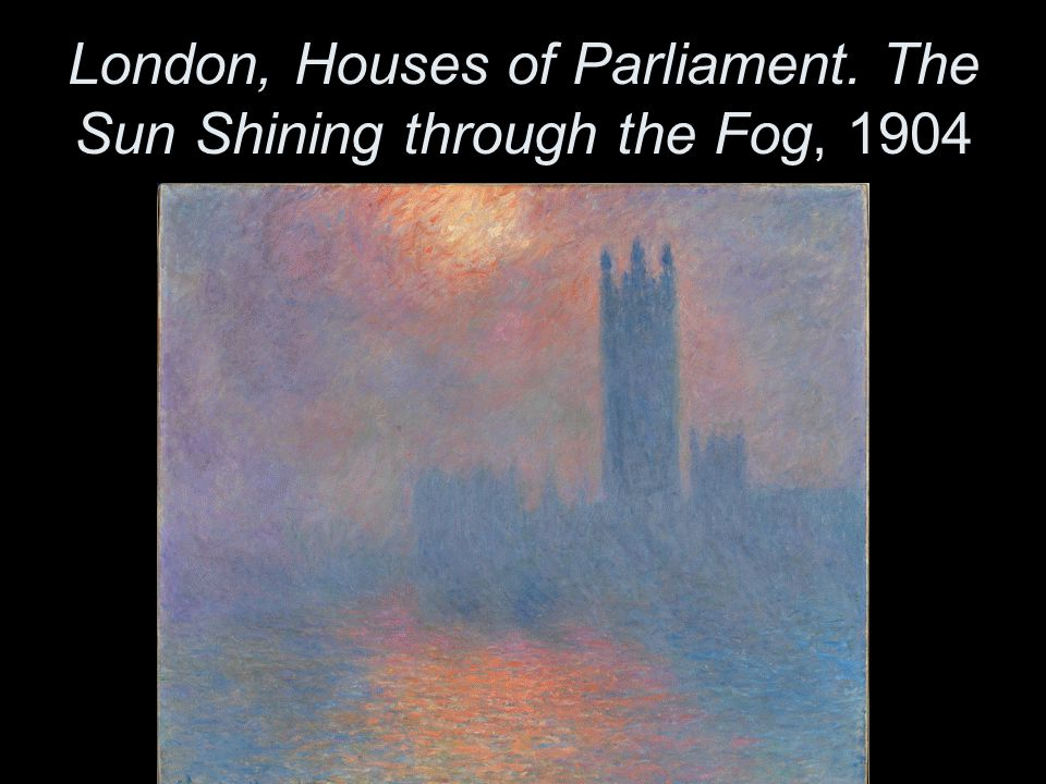 London, Houses of Parliament. The Sun Shining through the Fog, 1904