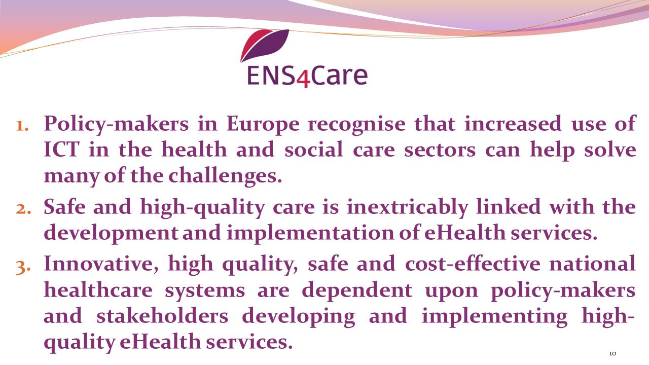 Policy-makers in Europe recognise that increased use of ICT in the health and social care sectors can help solve many of the challenges.