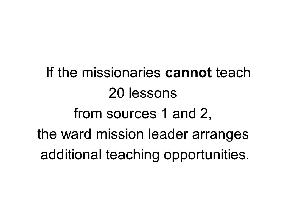 If the missionaries cannot teach 20 lessons from sources 1 and 2,
