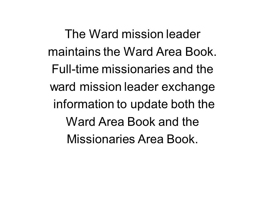 The Ward mission leader maintains the Ward Area Book.