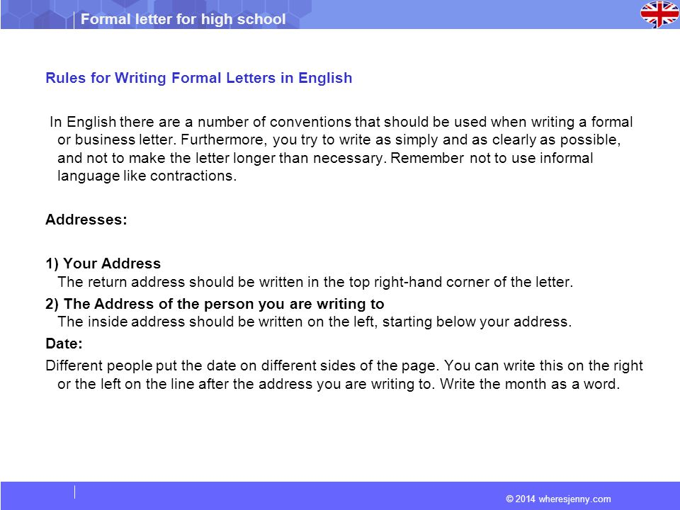 rules for writing formal letters in english in english there are a number of conventions that